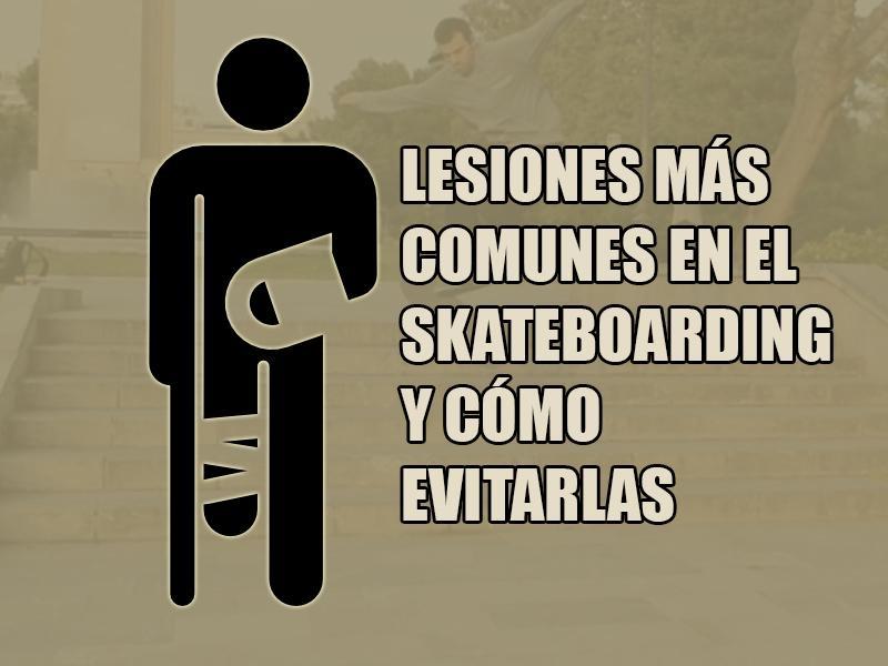 Lesiones más comunes en el Skateboarding y cómo prevenirlas